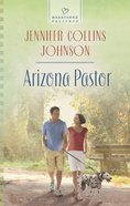 Arizona Pastor (#1135 in Heartsong Series) eBook