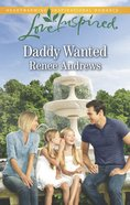 Daddy Wanted (Love Inspired Series) eBook