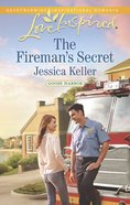 The Fireman's Secret (Goose Harbour) (Love Inspired Series) eBook