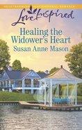 Healing the Widower's Heart (Love Inspired Series) eBook