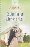 Capturing the Minister's Heart (Heartsong Series) eBook