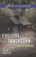 Fugitive Trackdown (Love Inspired Suspense Series) eBook