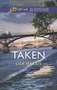 Taken (Love Inspired Suspense Series) eBook