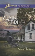 Plain Peril (Love Inspired Suspense Series) eBook