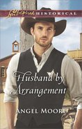 Husband By Arrangement (Love Inspired Series Historical)