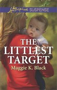 The Littlest Target (True North Heroes) (Love Inspired Suspense Series) Mass Market