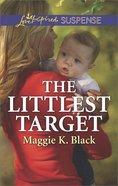 The Littlest Target (True North Heroes) (Love Inspired Suspense Series) Mass Market