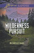 Wilderness Pursuit (Mountie Brotherhood) (Love Inspired Suspense Series) Mass Market