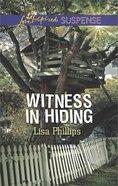Witness in Hiding (Love Inspired Suspense Series) Mass Market