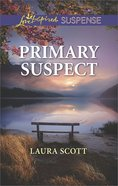 Primary Suspect (Callahan Confidential) (Love Inspired Suspense Series) Mass Market