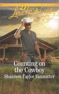 Counting on the Cowboy (Love Inspired Series) Mass Market