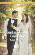 Mountain Country Courtship (Hearts of Hunter Ridge) (Love Inspired Series)