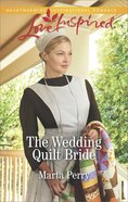 The Wedding Quilt Bride (Brides of Lost Creek) (Love Inspired Series) Mass Market