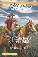 The Rancher's Secret Child (Bluebonnet Springs) (Love Inspired Series) Mass Market