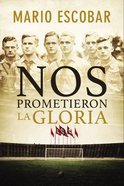 Nos Prometieron La Gloria eBook