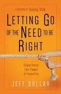 Letting Go of the Need to Be Right eBook