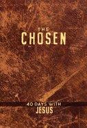 The Chosen: 40 Days With Jesus (The Chosen Series) eBook