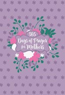 365 Days of Prayer For Mothers eBook