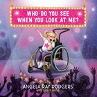Who Do You See When You Look At Me? eBook