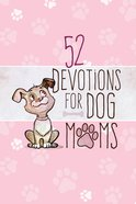 52 Devotions For Dog Moms eBook