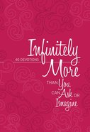 Infinitely More Than You Can Ask Or Imagine eBook