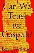 Can We Trust the Gospels? eBook