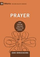 Prayer (9marks Building Healthy Churches Series) eBook