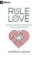 The Rule of Love (9marks Series) eBook