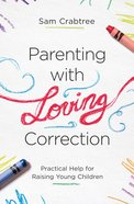 Parenting With Loving Correction eBook