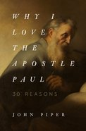 Why I Love the Apostle Paul eBook