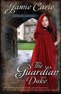 The Guardian Duke (#01 in Forgotten Castles Series) eBook