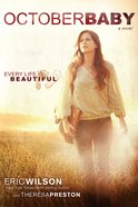 October Baby: Every Life is Beautiful eBook