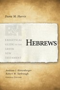 Hebrews (Exegetical Guide To The Greek New Testament Series) eBook