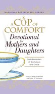 A Cup of Comfort Devotional For Mothers and Daughters eBook