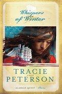 Whispers of Winter (#03 in Alaskan Quest Series) eBook