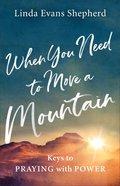 When You Need to Move a Mountain eBook