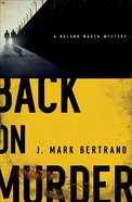 Back on Murder (Unabridged, 11 CDS) (A Roland March Mystery Audio Series) CD