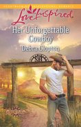 Her Unforgettable Cowboy (Cowboys of Sunrise Ranch) (Love Inspired Series) eBook