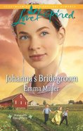 Johanna's Bridegroom (Hanna's Daughters) (Love Inspired Series) eBook