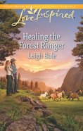 Healing the Forest Ranger (Love Inspired Series) eBook
