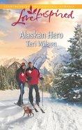 Alaskan Hero (Love Inspired Series) eBook