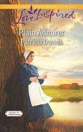 Plain Admirer (Love Inspired Series) eBook