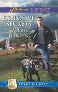 Explosive Secrets (Love Inspired Suspense Series) eBook