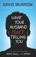 What Your Husband Isn't Telling You (Unabridged, 5 Cds) CD