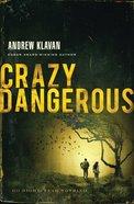 Crazy Dangerous (Unabridged, Mp3) CD