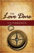 The Love Dare For Parents (Unabridged, 5 Cds) CD