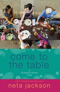 Come to the Table (Unabridged, MP3) (#02 in Souled Out Sisters Audiobook Series) CD
