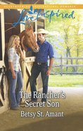 The Rancher's Secret Son (Love Inspired Series) eBook