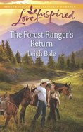 The Forest Ranger's Return (Love Inspired Series) eBook