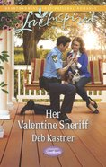 Her Valentine Sheriff (Serendipity Sweethearts) (Love Inspired Series) eBook